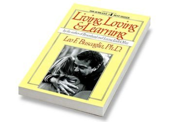 a review of leo buscaglias book living loving learning Living, loving and learning is a delightful collection of dr buscaglia's   user review - pamelawells - librarything  in order to make sense of all the  chaos that is life, leo buscaglia deliciously teaches you to embrace all that  changes.